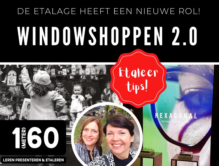 De etalage heeft een nieuwe rol! Windowshoppen 2.0